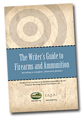 The Writer's Guide to Firearms and Ammunition